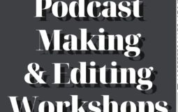 Podcast Making & Editing Workshops